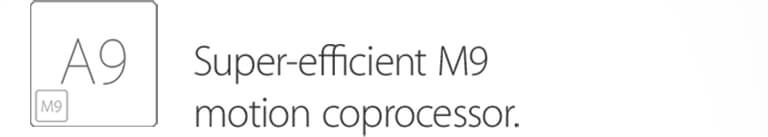 Super-efficient M9 motion coprocessor.